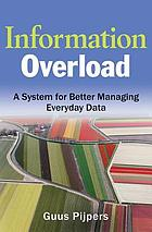 Information overload : a system for better managing everyday data