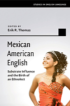 Mexican American English : substrate influence and the birth of an ethnolect