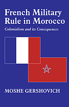 French military rule in Morocco : colonialism and its consequences