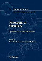 Philosophy of chemistry : synthesis of a new discipline