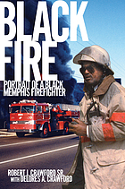 Black fire : portrait of a Black Memphis firefighter