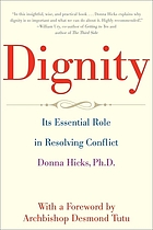 Dignity : the essential role it plays in resolving conflict in our lives and relationships