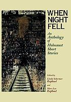 When night fell : an anthology of Holocaust short stories