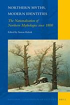 Northern myths, modern identities : the nationalisation of northern mythologies since 1800