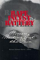 Rape, Incest, Battery : women writing out the pain