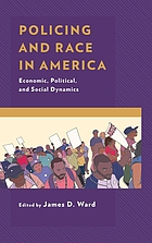 Policing and race in America : economic, political, and social dynamics