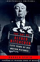 The art of Alfred Hitchcock : fifty years of his motion pictures