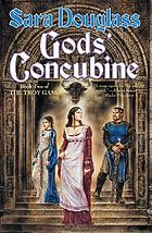 Gods' concubine : book two of the Troy game