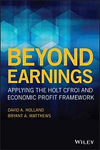 Beyond earnings applying the HOLT CFROI and economic profit framework