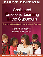 Social and Emotional Learning in the Classroom: Promoting Mental Health and Academic Success.