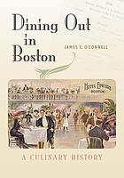 Dining out in Boston : a culinary history
