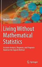Living without mathematical statistics : accurate analysis, diagnosis, and prognosis based on the Taguchi method