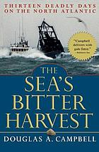 The sea's bitter harvest : thirteen deadly days on the North Atlantic