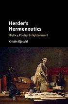 Herder's hermeneutics : history, poetry, enlightenment