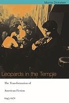 Leopards in the temple : the transformation of American fiction, 1945-1970