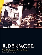 Judenmord : art and the Holocaust in post-war Germany
