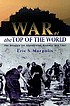 War at the top of the world : the struggle for... by  Eric S Margolis