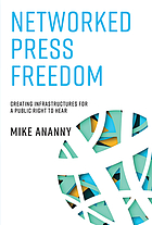 Networked press freedom creating infrastructures for a public right to hear