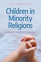 Children in minority religions : growing up in controversial religious groups