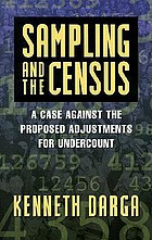 Sampling and the census : a case against the proposed adjustments for undercount.