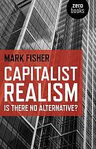Capitalist realism : is there no alternative ?