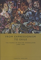From expressionism to exile : the works of Walter Hasenclever (1890-1940)