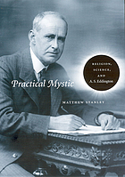 Practical mystic : religion, science, and A.S. Eddington
