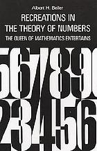 Recreations in the theory of numbers : the queen of mathematics entertains