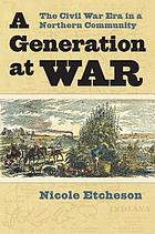 A generation at war : the Civil War era in a northern community