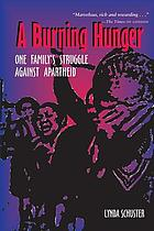A burning hunger : one family's struggle against apartheid