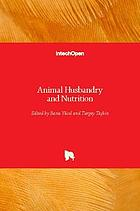 Animal husbandry and nutrition