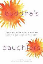 Buddha's daughters : teachings from women who are shaping Buddhism in the West