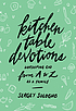 Kitchen table devotions : worshiping God from... by  Sergey Sologub