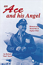 An Ace and his Angel : Memoirs of a World War II Fighter Pilot