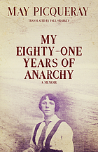My eighty-one years of anarchy : a memoir
