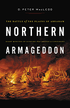 Northern Armageddon : the Battle of the Plains of Abraham.