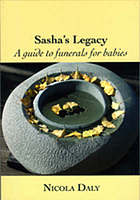 Sasha's legacy : a guide to funerals for babies