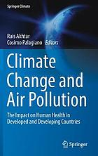 Climate change and air pollution : the impact on human health in developed and Developing Countries