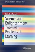 Science and enlightenment : two great problems of learning