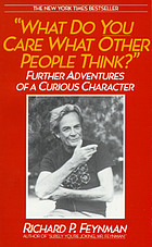 What do YOU care what other people think? : further adventures of a curious character