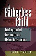 A fatherless child : autobiographical perspectives on