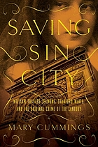 Saving sin city : William Travers Jerome, Stanford White, and the original crime of the century