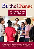 Be the change : reinventing school for student success