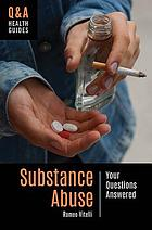 Substance abuse : your questions answered