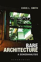 Bare architecture : a schizoanalysis