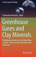 Greenhouse gases and clay minerals : enlightening down-to-earth road map to basic science of clay-greenhouse gas interfaces