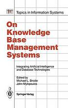 On knowledge base management systems : integrating artificial intelligence and database technologies
