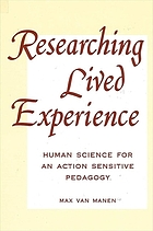Researching lived experience : human science for an action sensitive pedagogy