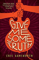 Give me some truth : a novel with paintings