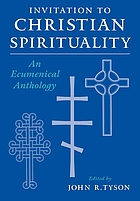 Invitation to Christian spirituality : an ecumenical anthology